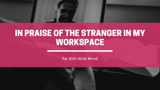 in praise of the stranger in my workplace - focusmate for productivity